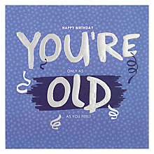 Buy Hotchpotch You're Old Birthday Card Online at johnlewis.com