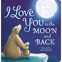 Buy Little Tiger Kids 'I Love You to the Moon and Back' Book Online at johnlewis.com