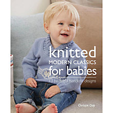 Buy Knitted Modern Classics for Babies by Chrissie Day Knitting Pattern Book Online at johnlewis.com