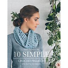 Buy 10 Simple Crochet Projects by Sarah Hatton Knitting Pattern Book Online at johnlewis.com