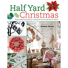 Buy Half Yard Christmas Book by Debbie Shore Online at johnlewis.com