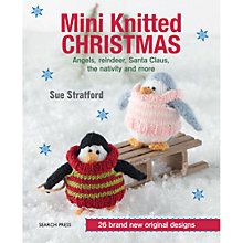 Buy Mini Knitted Christmas by Sue Stratford Sewing Book Online at johnlewis.com