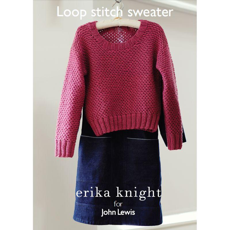 Erika Knight for John Lewis Erika Knight for John Lewis Loop Stitch Sweater Knitting Pattern