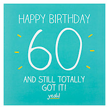 Buy Still Totally Got It 60th Birthday Card Online at johnlewis.com