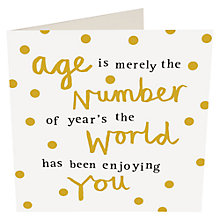 Buy Caroline Gardner Age Is Merely The Number Birthday Card Online at johnlewis.com