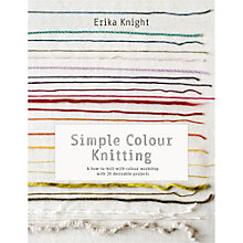 Buy Simple Colour Knitting by Erika Knight Book Online at johnlewis.com