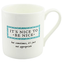 Buy Alice Scott 'It's Nice To Be Nice' Mug Online at johnlewis.com