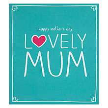 Buy Lovely Mum Mother's Day Card Online at johnlewis.com