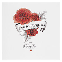 Buy You're Gorgeous And I Love You Valentine's Day Card Online at johnlewis.com