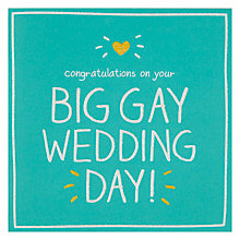 Buy Pigment Big Gay Wedding Day Card Online at johnlewis.com