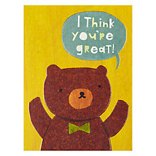 Buy Pigment I Think You're Great Bear Greetings Card Online at johnlewis.com
