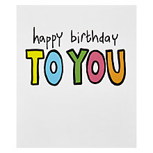 Buy Portfolio Happy Birthday To You Card Online at johnlewis.com