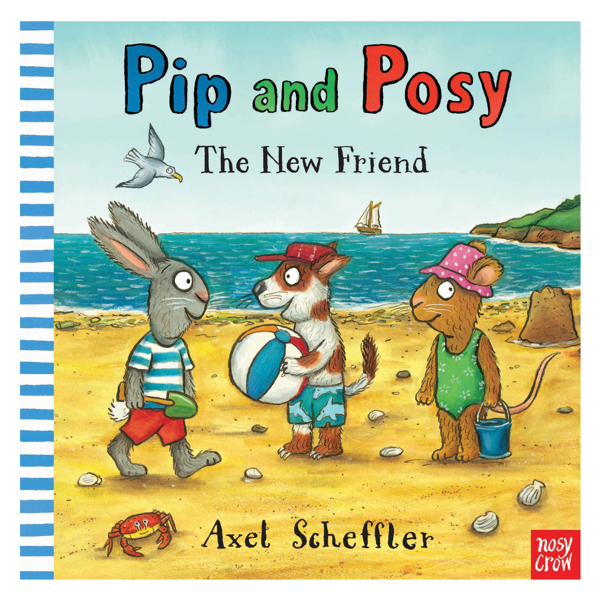 Nosy Crow Pip and Posy: The New Friend Children's Book