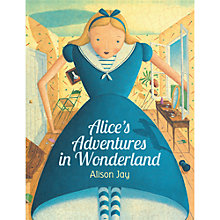 Buy Alice's Adventures In Wonderland Illustrated by Alison Jay Online at johnlewis.com