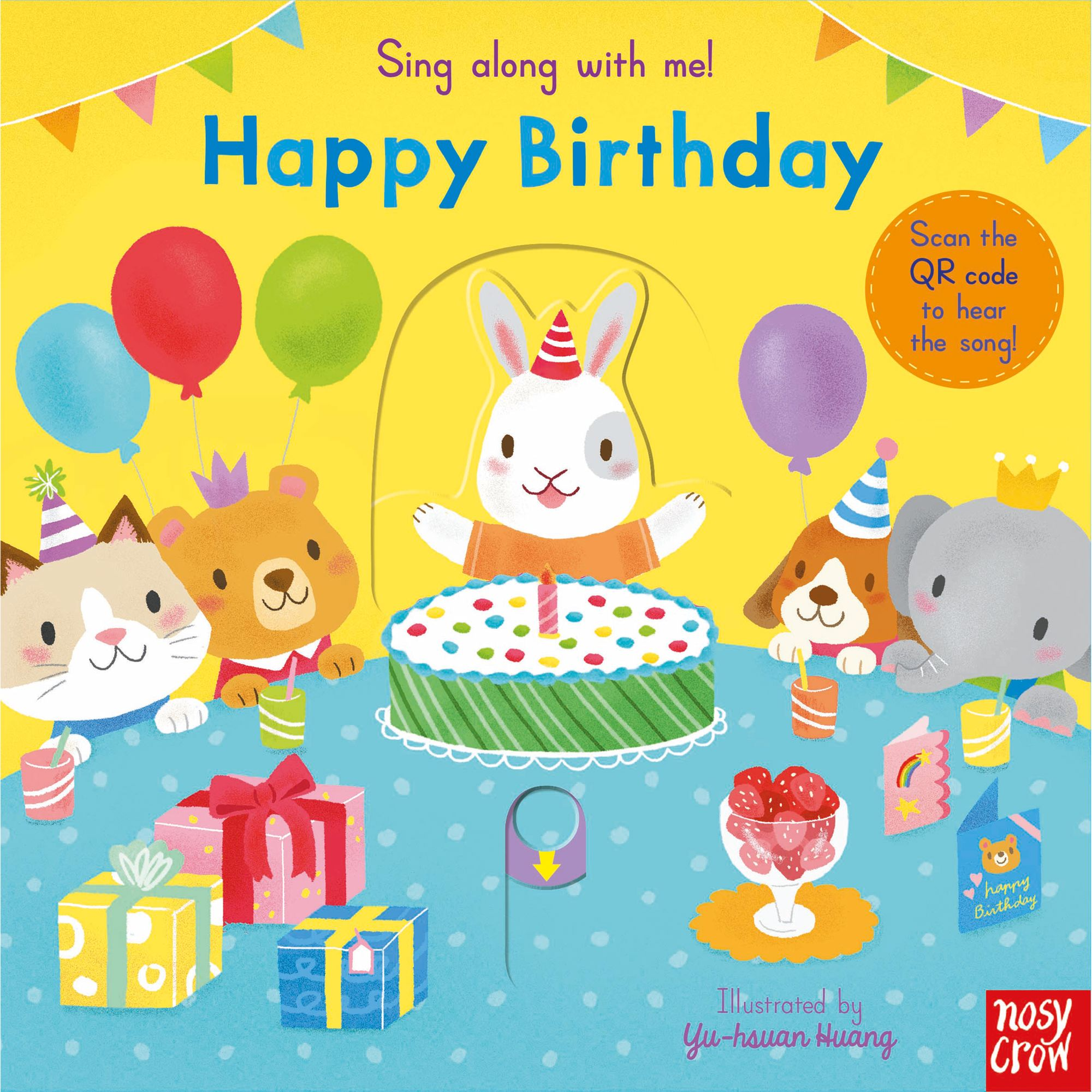 Nosy Crow Sing Along With Me! Happy Birthday Children's Book