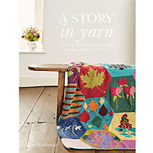 Buy Rowan A Story In Yarn Knitting Book by Dee Hardwicke Online at johnlewis.com