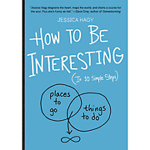 Buy How To Be Interesting (In 10 Simple Steps) Book Online at johnlewis.com