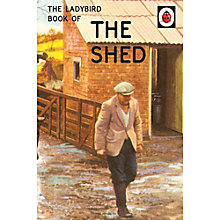 Buy Ladybird For Grown Ups The Shed Book Online at johnlewis.com
