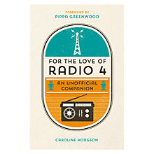 Buy For The Love Of Radio 4 Book Online at johnlewis.com