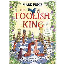 Buy The Foolish King: The Secret History of Chess Children's Book Online at johnlewis.com