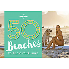 Buy Lonely Planet 50 Beaches to Blow Your Mind Online at johnlewis.com