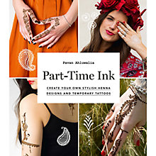 Buy Part-Time Ink: Create Your Own Stylish Henna Designs and Temporary Tattoos Online at johnlewis.com