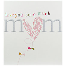 Buy Caroline Gardner Love You Sooo Much Mum Mother's Day Card Online at johnlewis.com