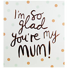 Buy Caroline Gardner I'm So Glad Mother's Day Card Online at johnlewis.com