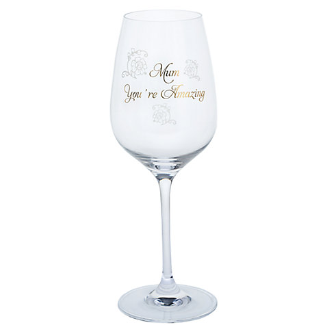 Buy John Lewis 39 Mum You 39 Re Amazing 39 Wine Glass John Lewis