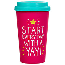 Buy Happy Jackson Start Every Day With A Yay Travel Mug Online at johnlewis.com