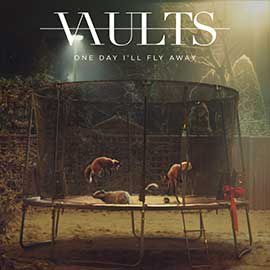 One Day I'll Fly Away by Vaults