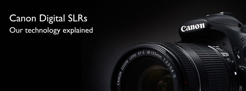 Canon Digital SLRs – Our technology explained
