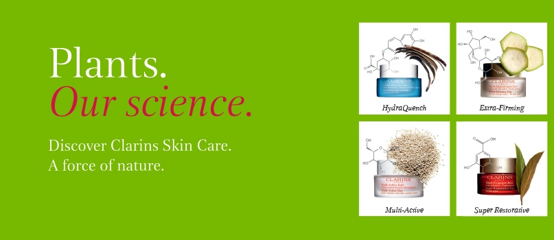 Plants. Our science. Discover Clarins Skin Care. A force of nature.