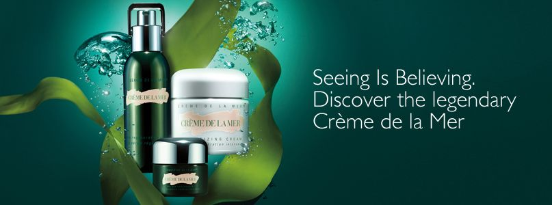 Seeing Is Believing.  Discover the legendary  Crème de la Mer