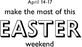 Make the most of Easter weekend