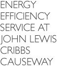 Energy efficiency service at John Lewis Cribbs Causeway