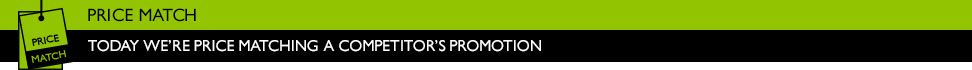 Price Match - Today we%27re price matching a competitor%27s promotion