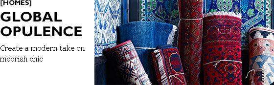 Global Opulence - Create a modern take on moorish chic