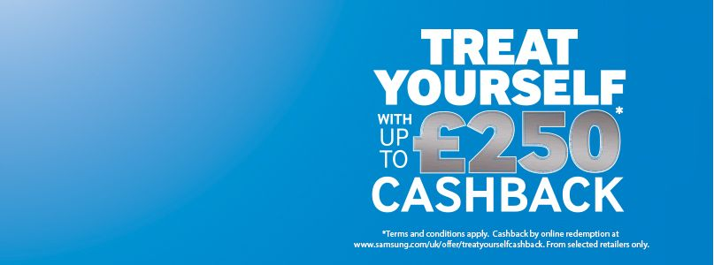 Samsung £250 cashback offer