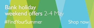 Bank holiday weekend offers 2-4 May - #FindYourSummer - Shop now