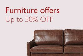 Furniture offers - up to 50% selected lines available now