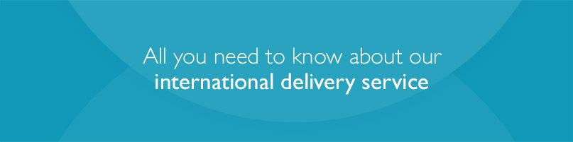 All you need to know about our International Delivery Service