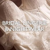 BRIDAL LINGERIE& NIGHTWEAR