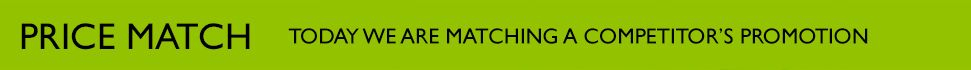 Price Match - Tomorrow we are matching a competitor%27s offer