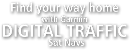 Find your way home with Garmin Digital Traffic Sat Navs