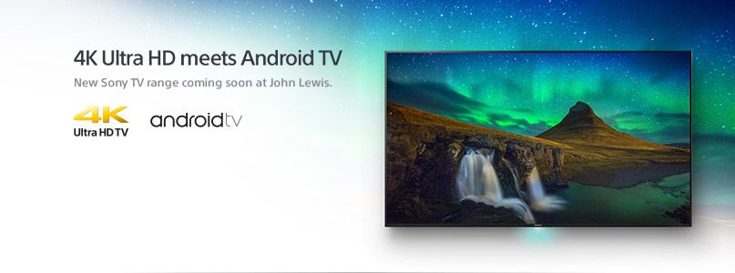 Sony 4K Ultra HD meets Android TV