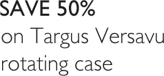 SAVE 50% on Targus Versavu rotating case