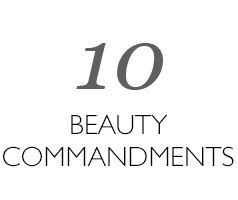 Top 10 beauty commandments