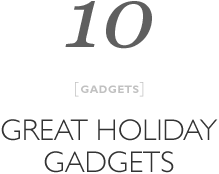 Top 10 Great Holiday Gadgets