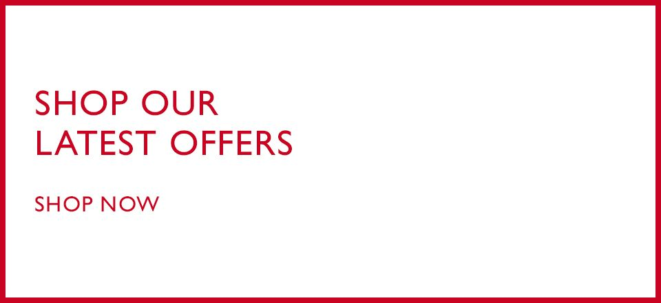 Shop our  latest offers - Plus, further reductions - Shop now